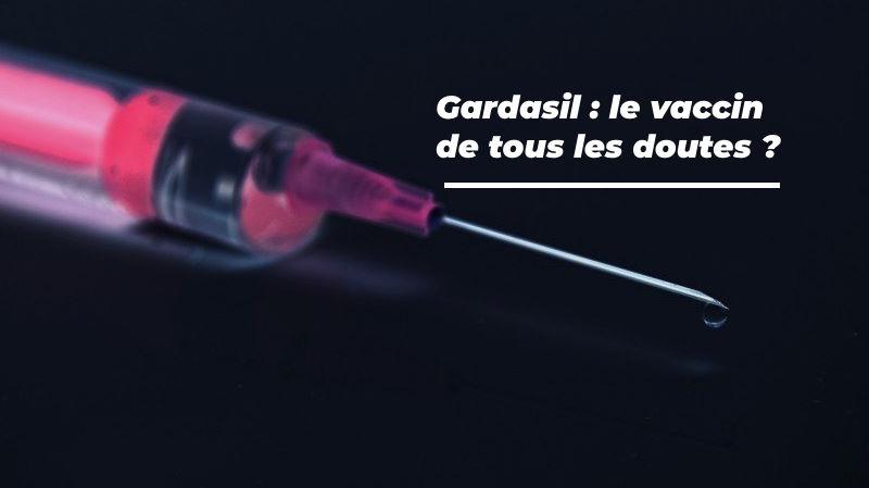 le gardasil est le vaccin controversé contre les cancers du col de l'utérus